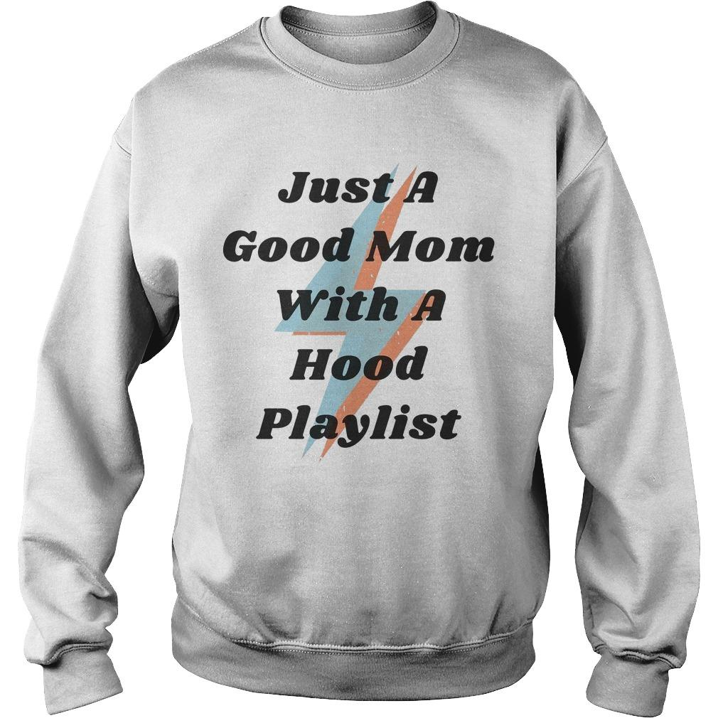 Just A Good Mom With A Hood Playlist Sweater