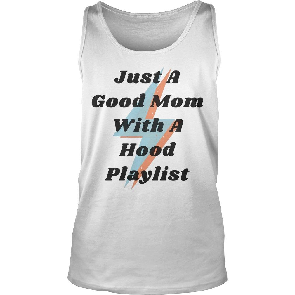 Just A Good Mom With A Hood Playlist Tank Top