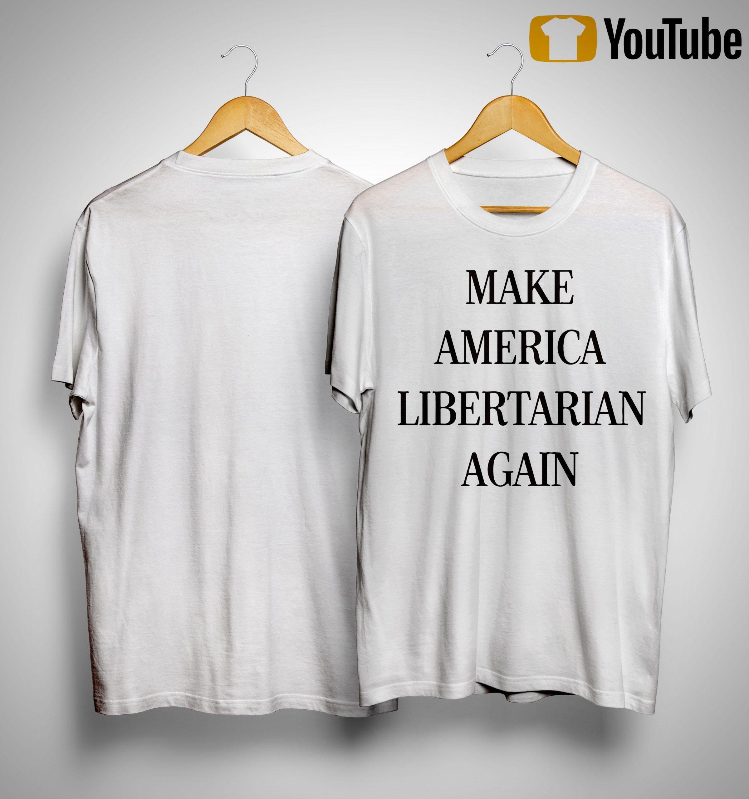 Make America Libertarian Again Shirt