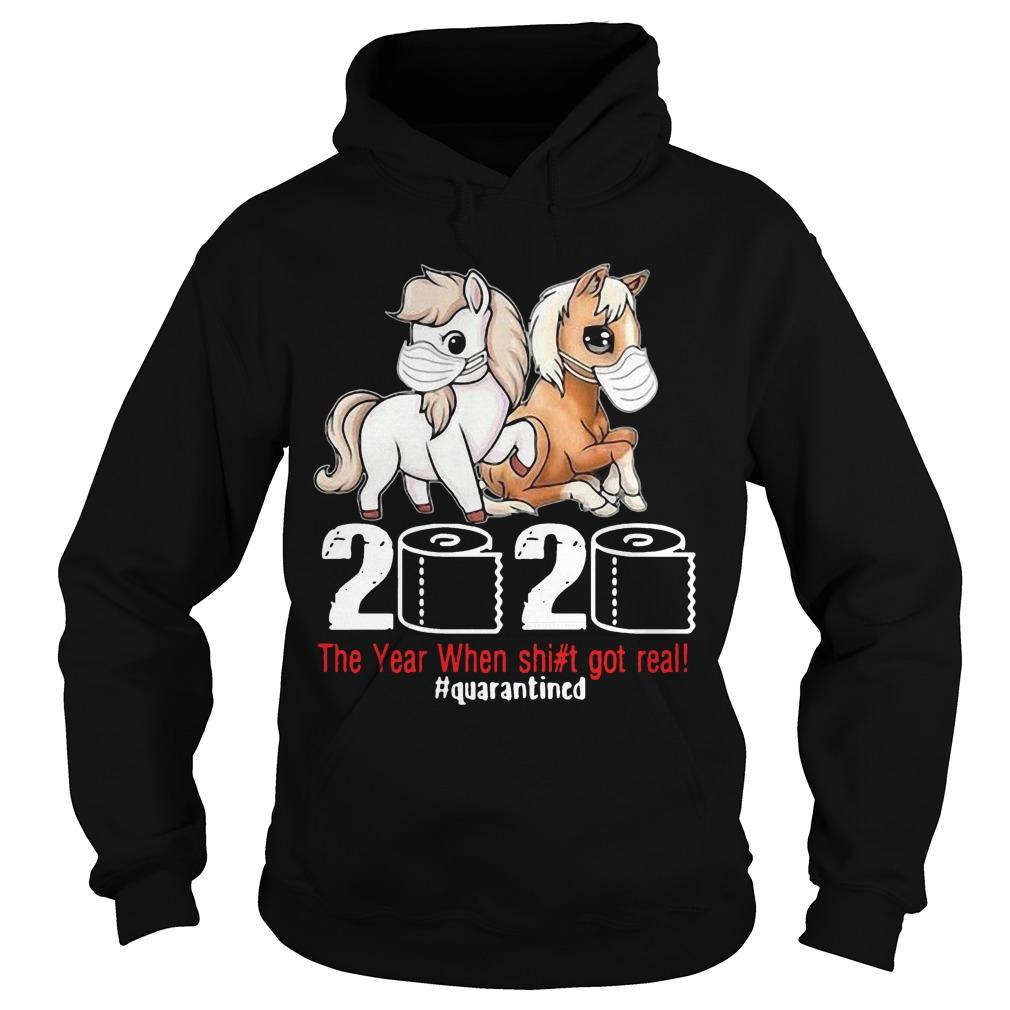 Mask Horses 2020 The Year When Shit Got Real #quarantined Hoodie