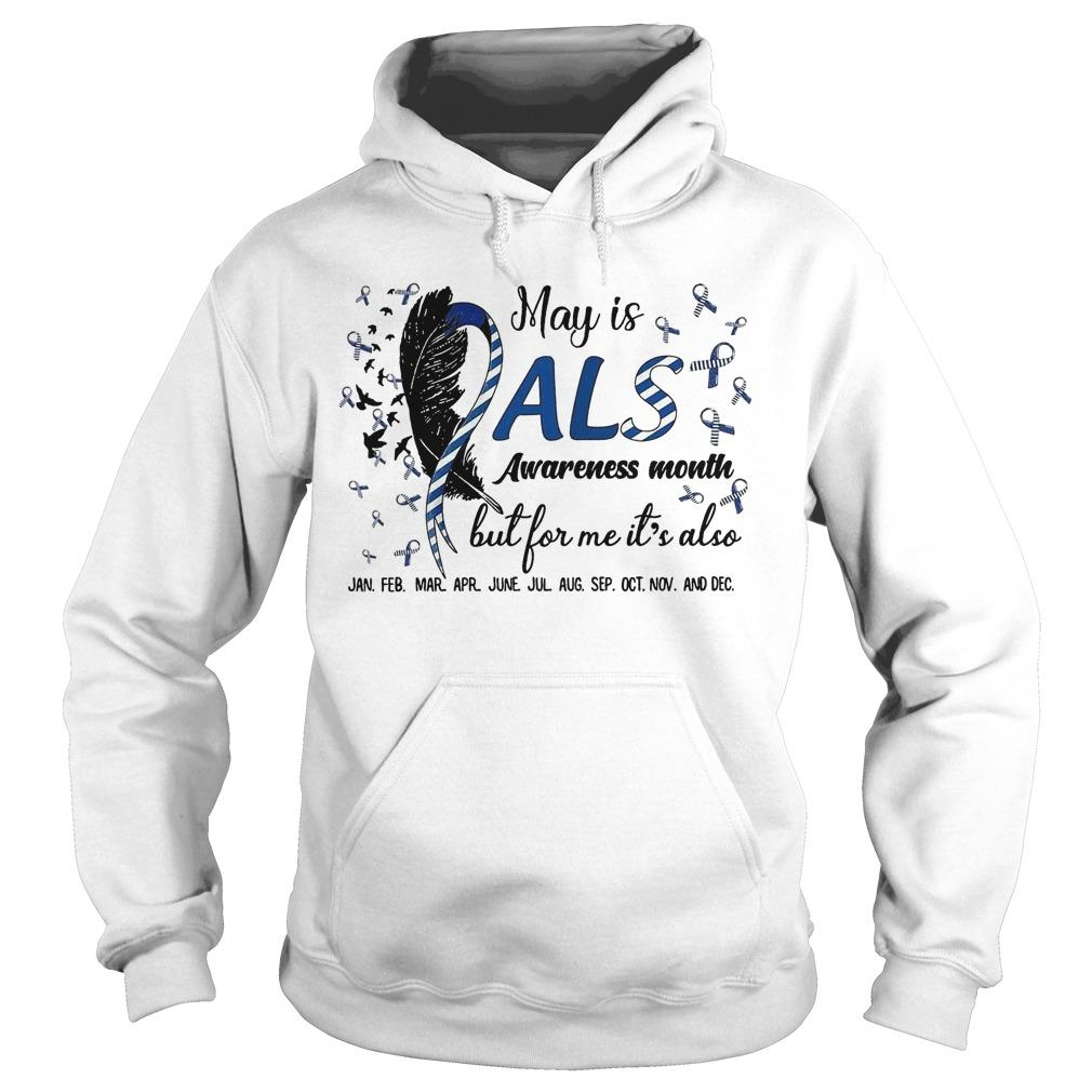 May Is Als Awareness Month But For Me It's Also Jan Feb Mar Apr Hoodie