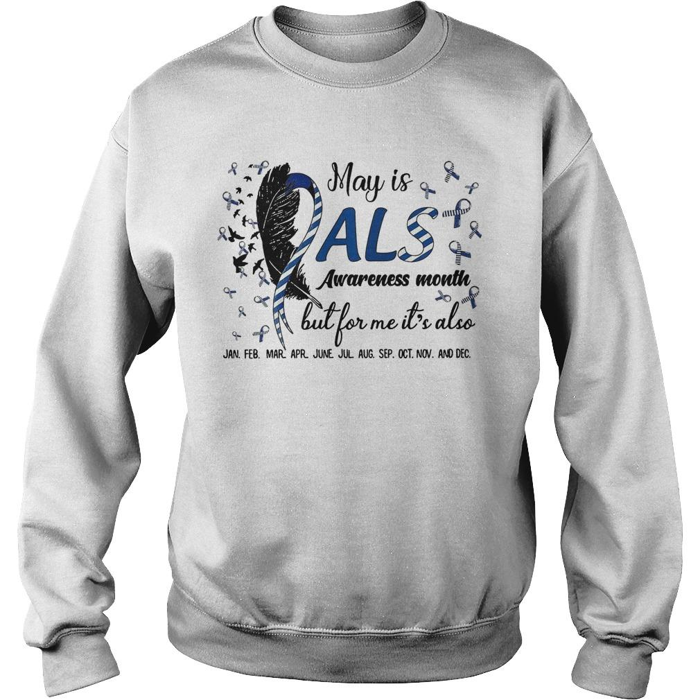 May Is Als Awareness Month But For Me It's Also Jan Feb Mar Apr Sweater