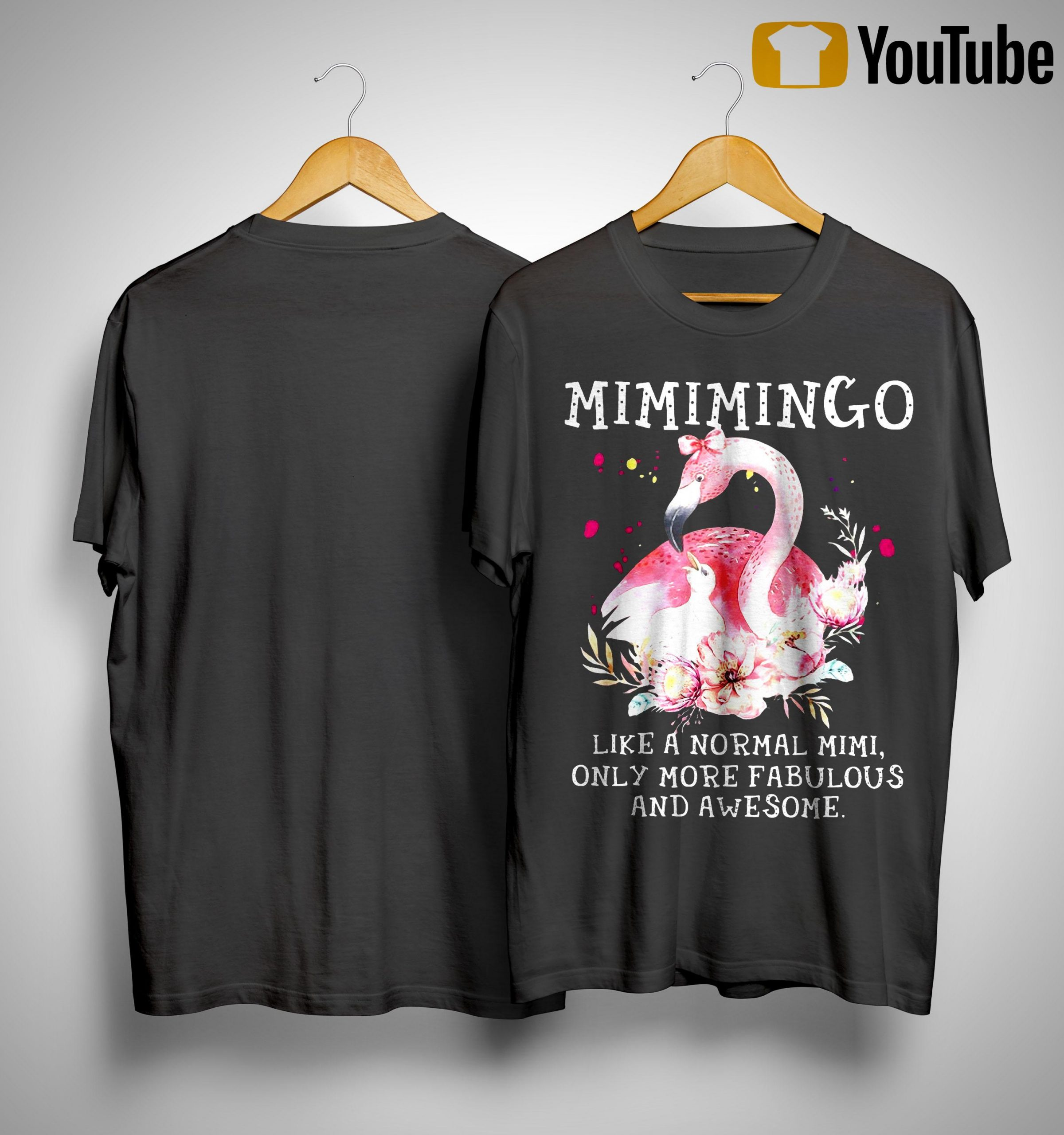 Mimimingo Like A Normal Mimi Only More Fabulous And Awesome Shirt