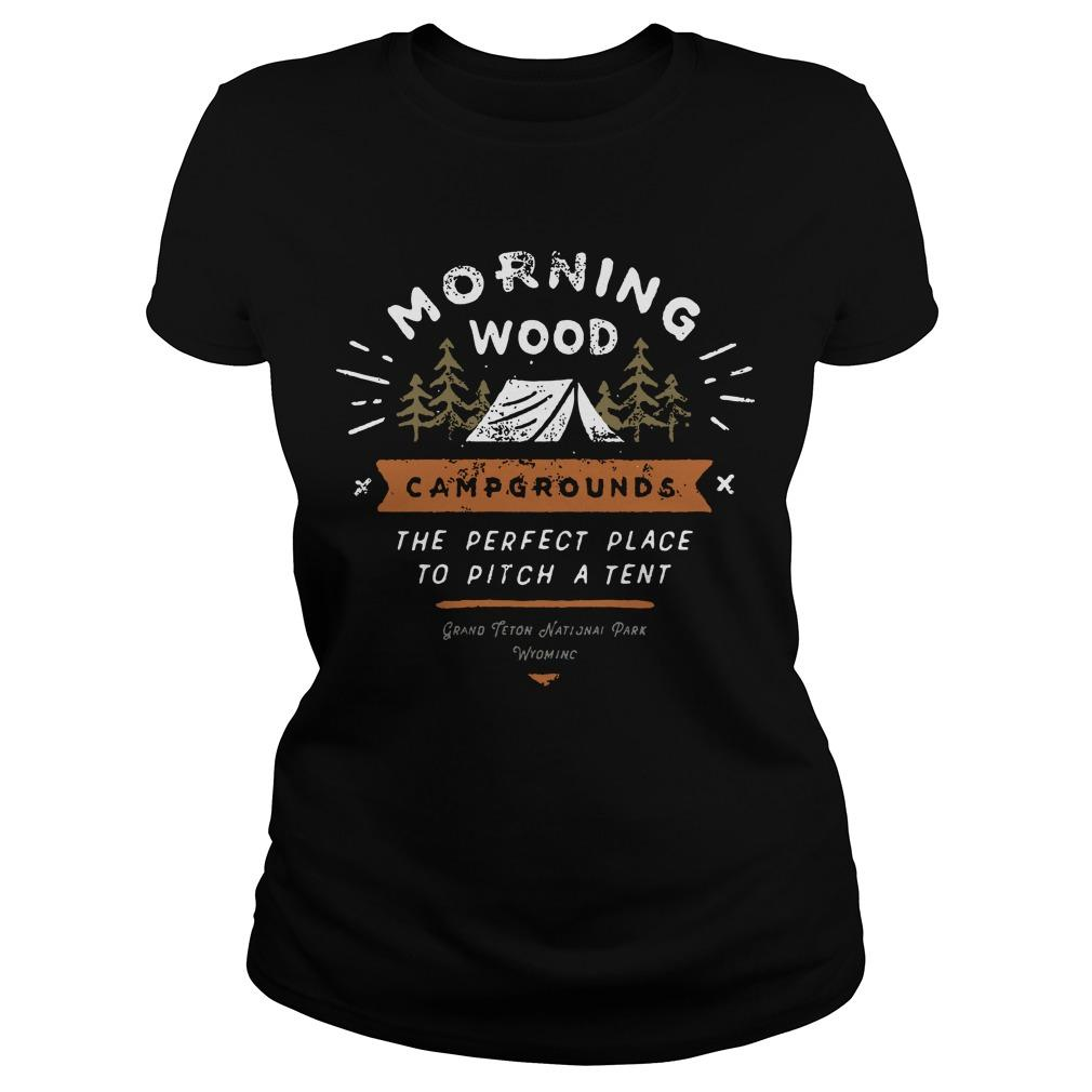 Morning Wood Campgrounds The Perfect Place To Pitch A Tent Longsleeve