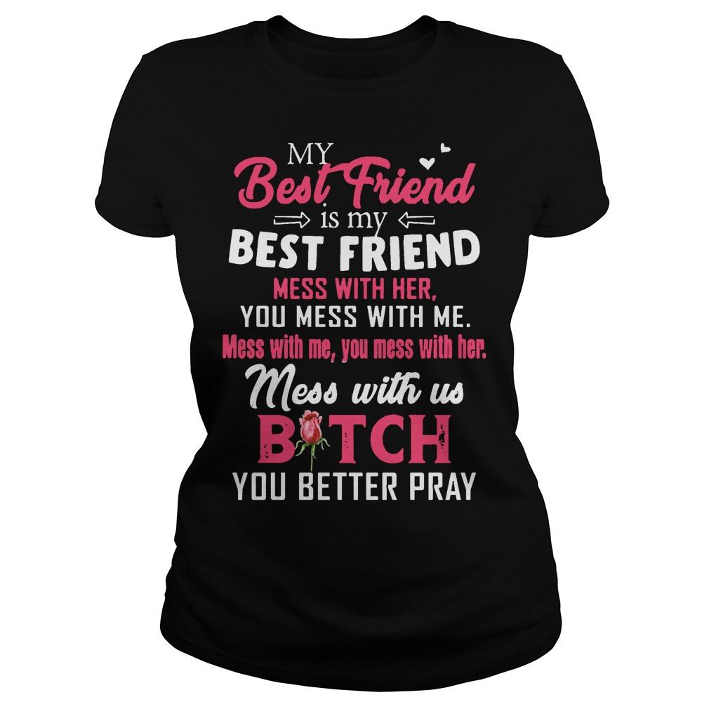 My Best Friend Is My Best Friend Mess With Her You Mess With Me Longsleeve