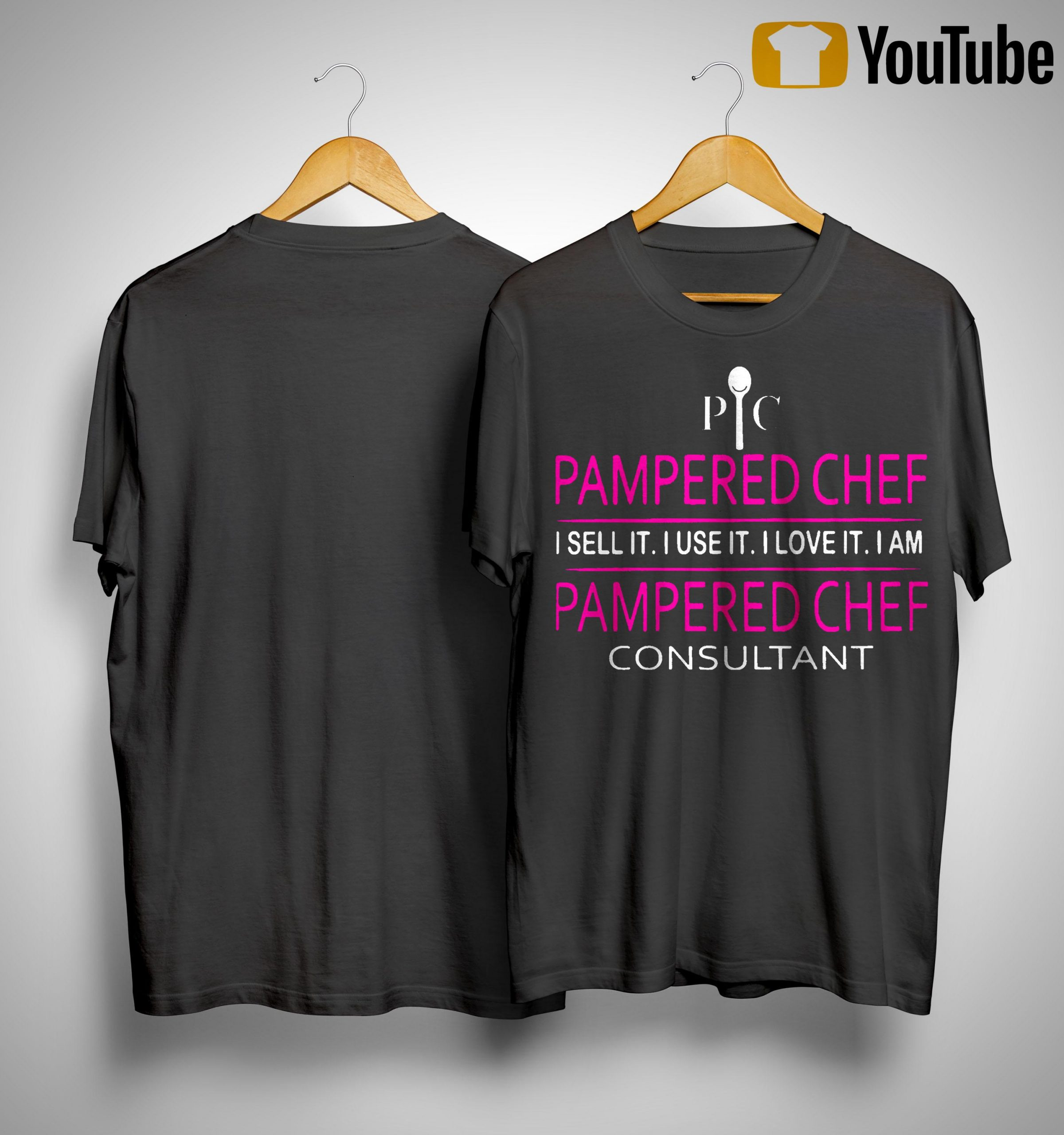 Pampered Chef I Sell It I Use It I Love It I Am Pampered Chef Consultant Shirt