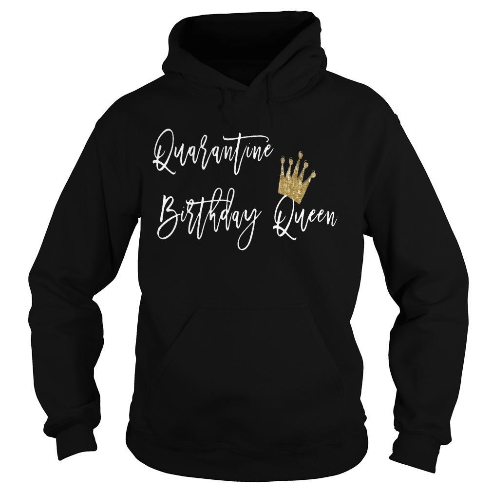 Quarantine Birthday Queen Hoodie