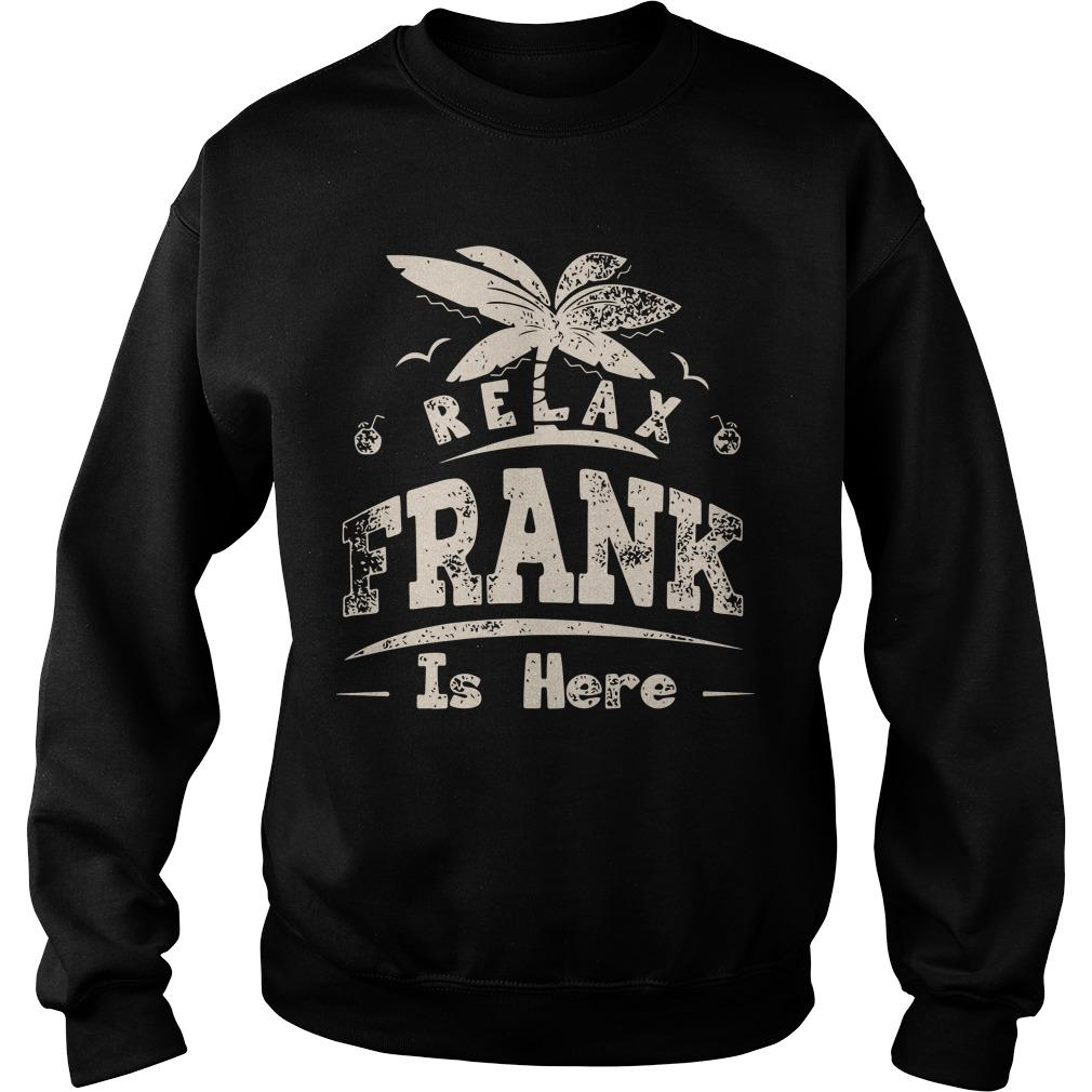 Relax Frank Is Here Sweater