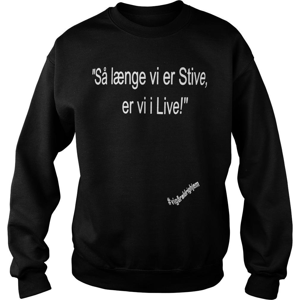 Så Længe Vi Er Stive Er Vi I Live Sweater