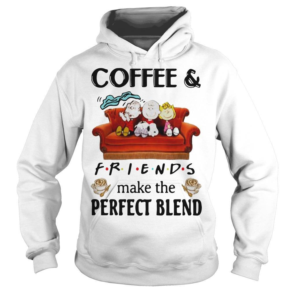 Snoopy Coffee And Friends Make The Perfect Blend Hoodie