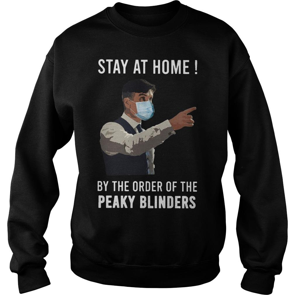 Stay At Home By The Order Of The Peaky Blinders Sweater
