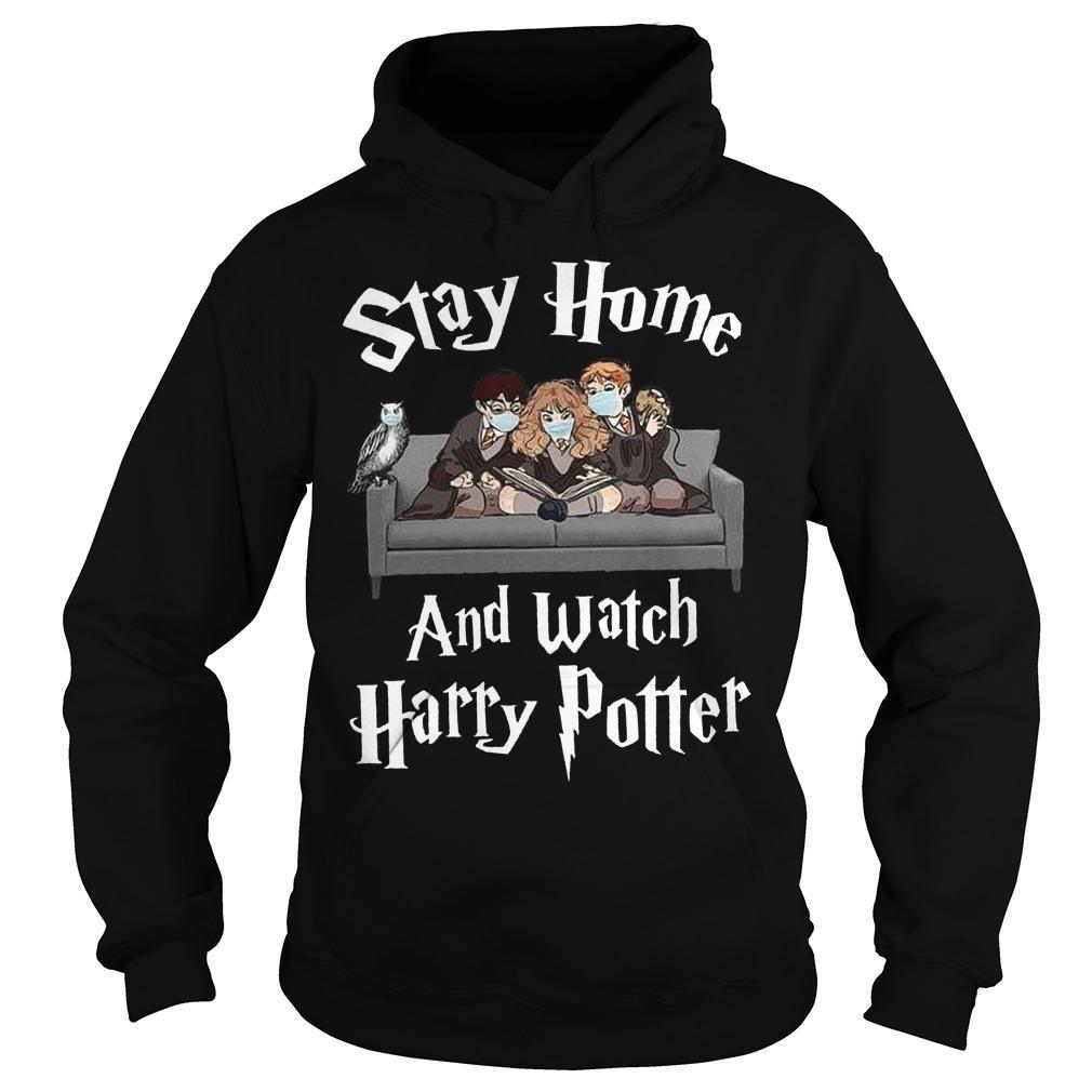 Stay Home And Watch Harry Potter Hoodie