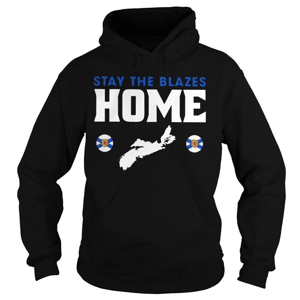Stay The Blazes Home Hoodie