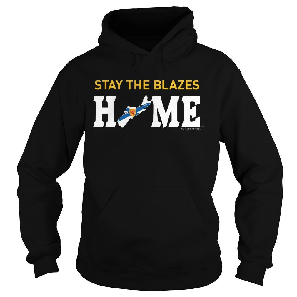 Stay The Blazes Home T Hoodie