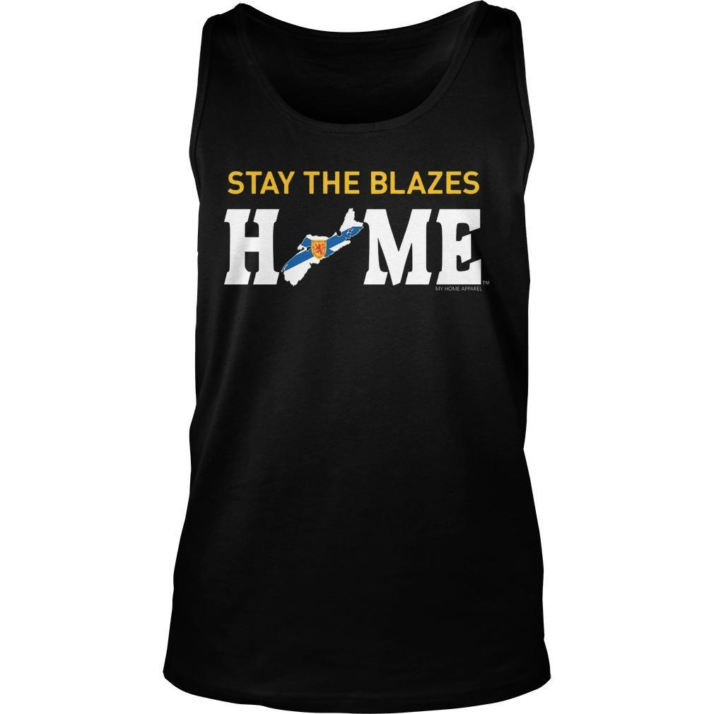 Stay The Blazes Home T Tank Top