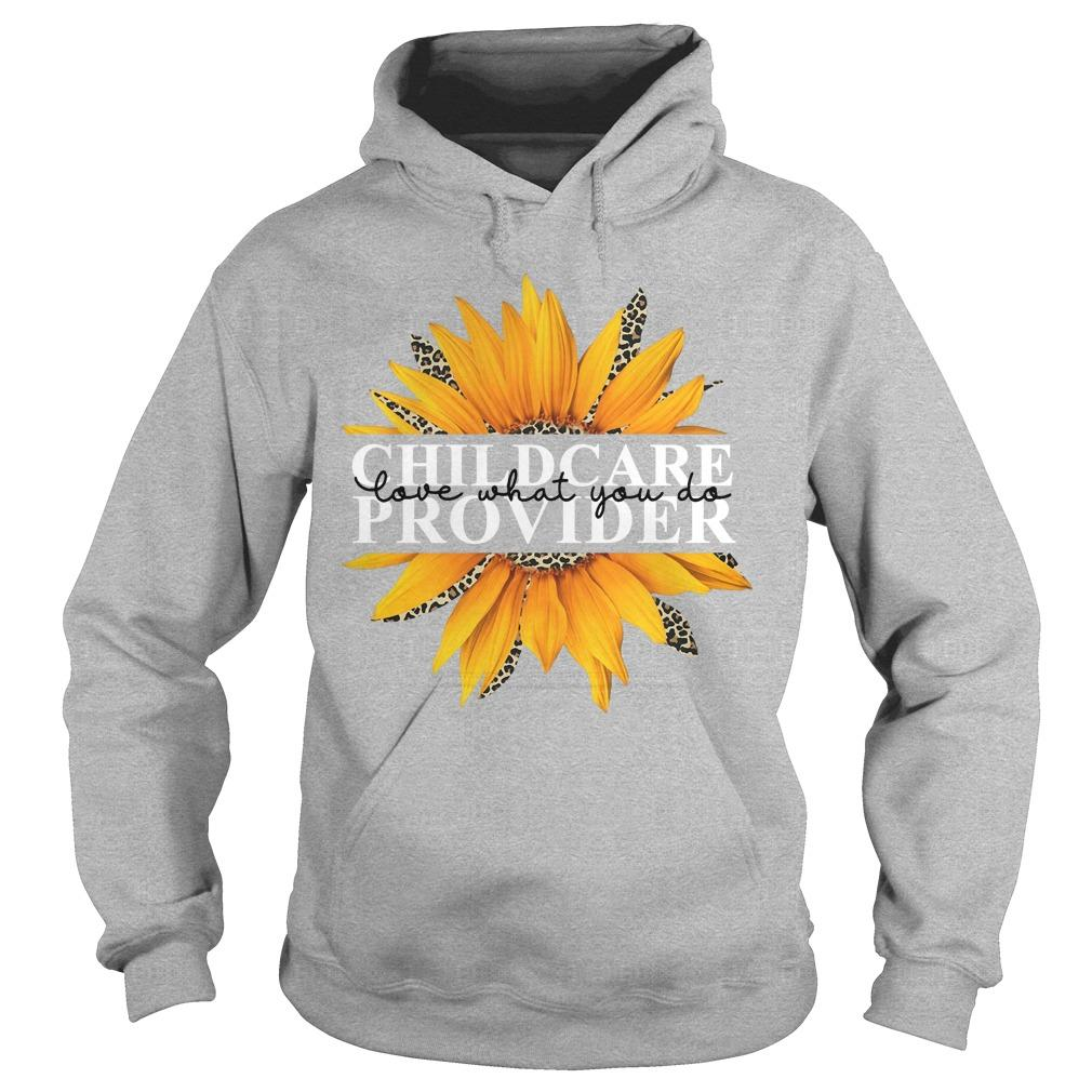Sunflower Childcare Provider Love What You Do Hoodie