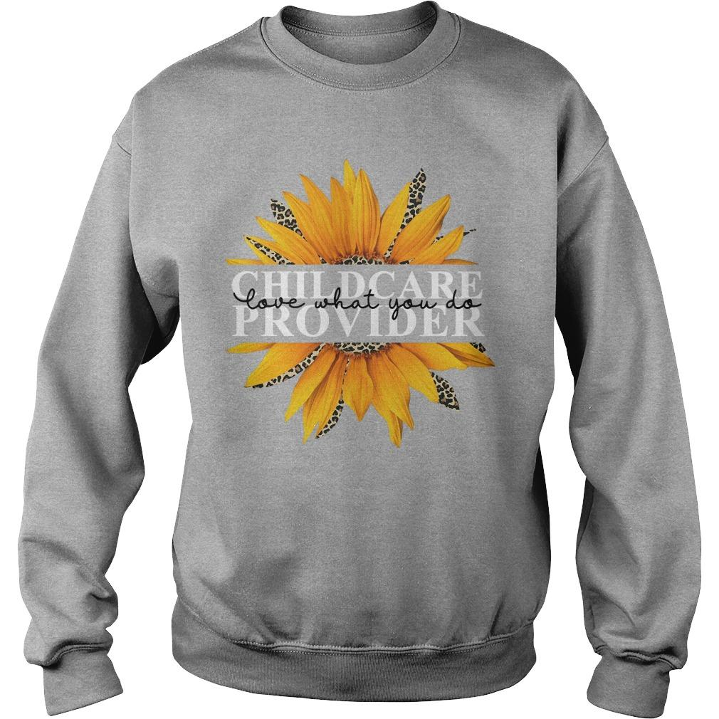 Sunflower Childcare Provider Love What You Do Sweater