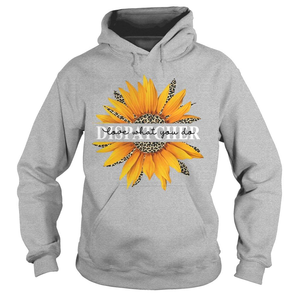 Sunflower Dispatcher Love What You Do Hoodie