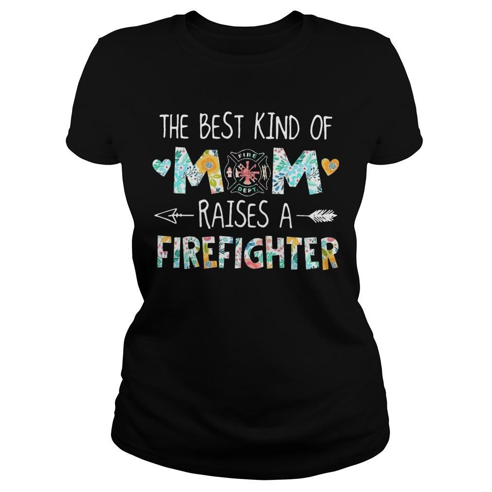 The Best Kind Of Mom Raises A Firefighter Longsleeve