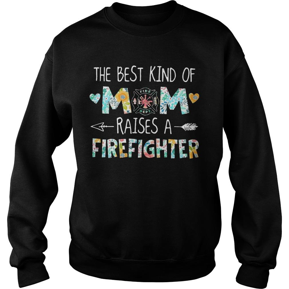 The Best Kind Of Mom Raises A Firefighter Sweater