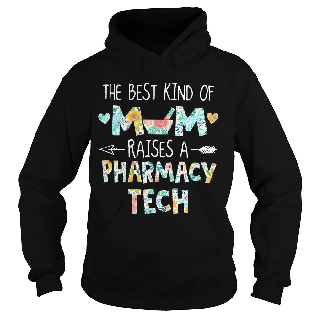 The Best Kind Of Mom Raises A Pharmacy Tech Hoodie