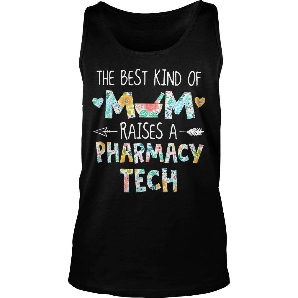 The Best Kind Of Mom Raises A Pharmacy Tech Tank Top