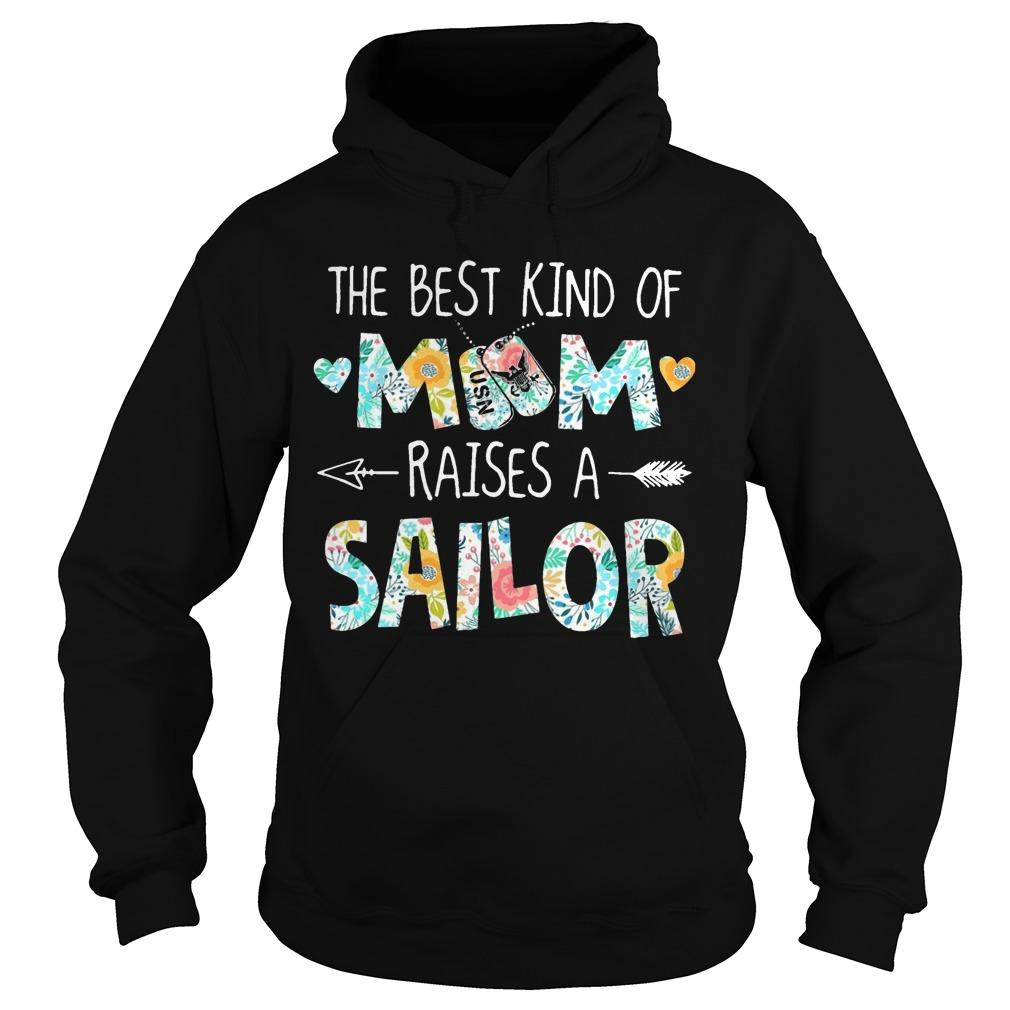 The Best Kind Of Mom Raises A Sailor Hoodie