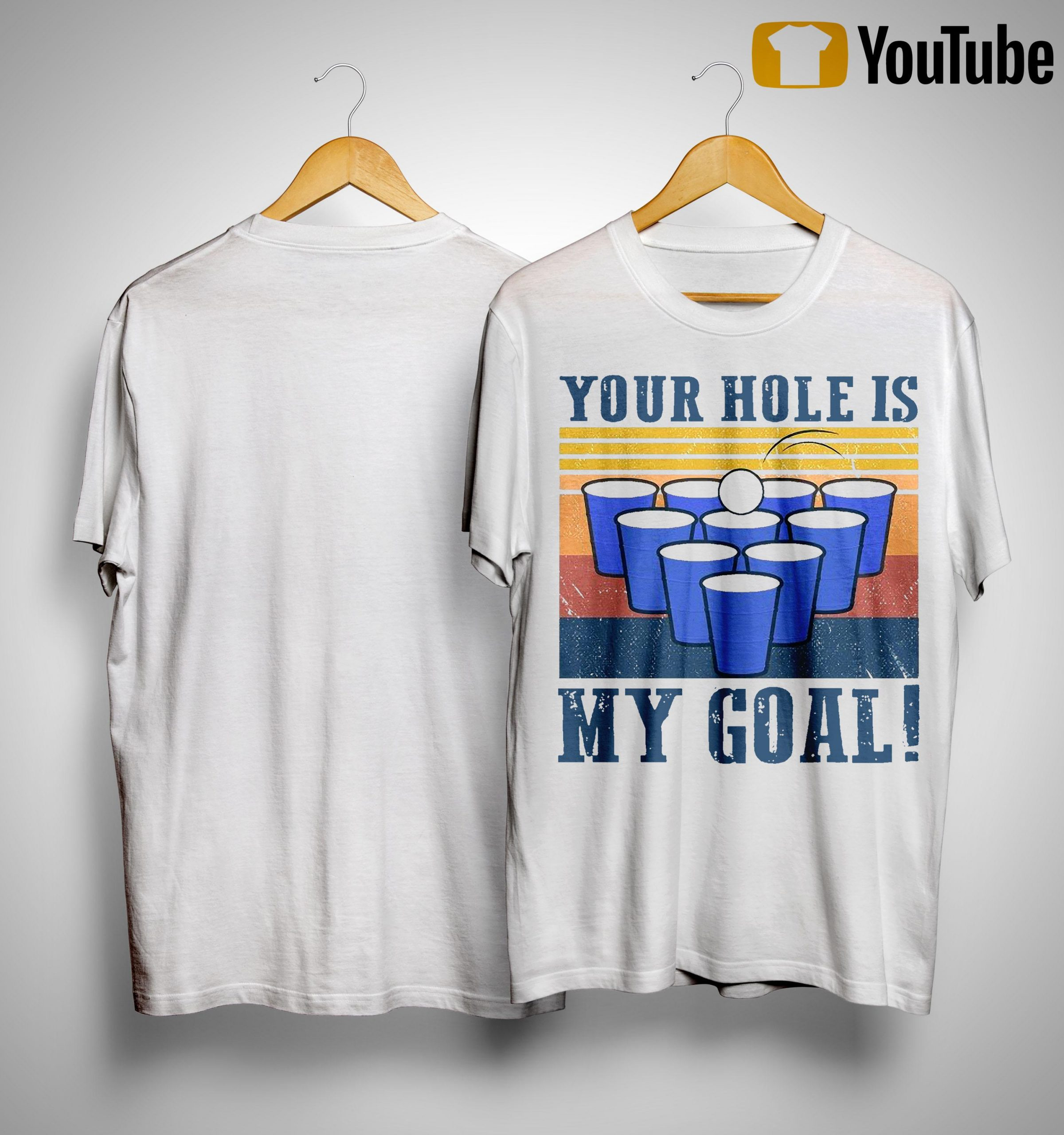 Vintage Beer Pong Your Hole Is My Goal Shirt