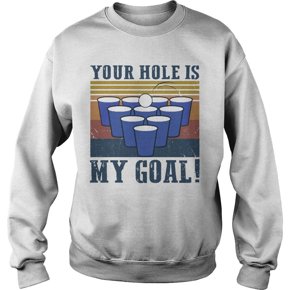 Vintage Beer Pong Your Hole Is My Goal Sweater