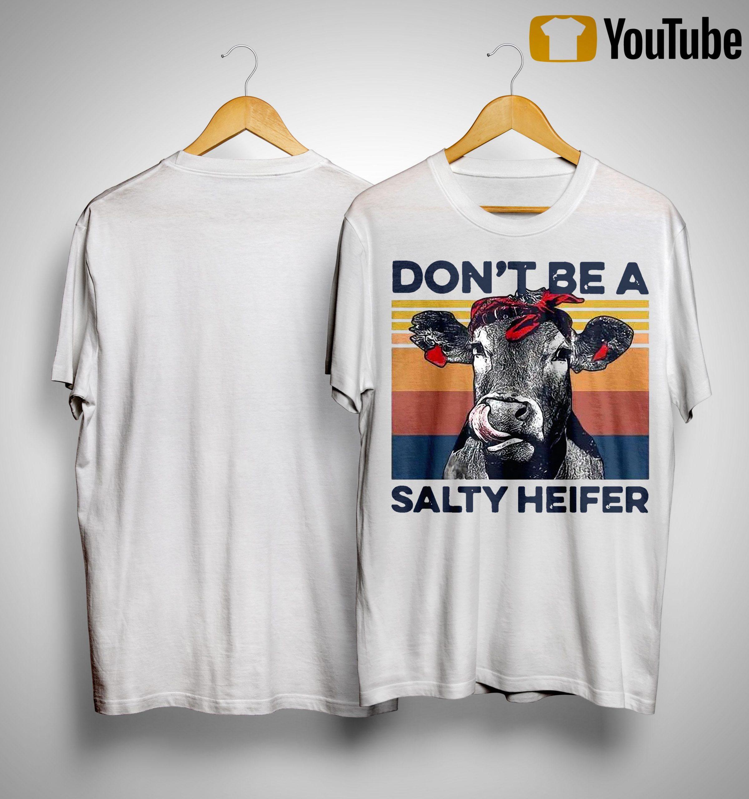 Vintage Don't Be A Salty Heifer Shirt