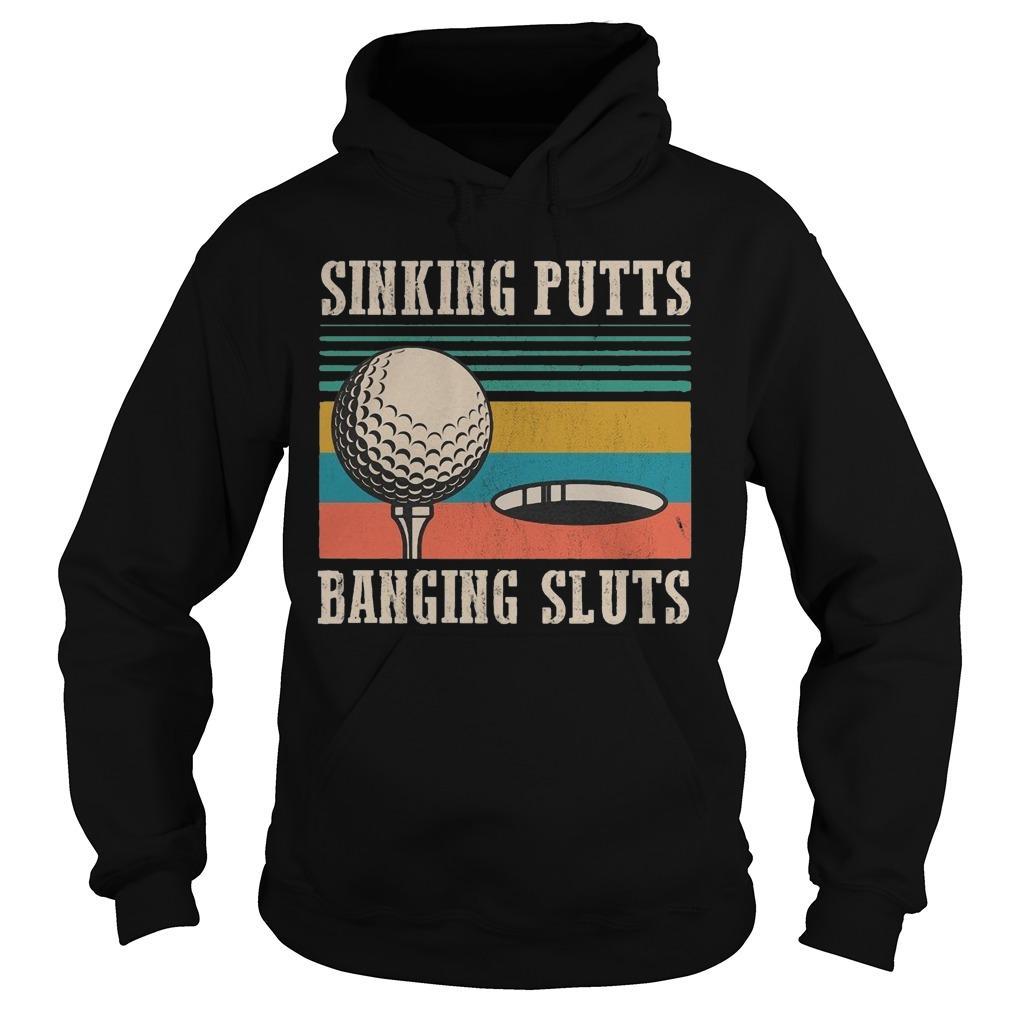 Vintage Golf Sinking Putts Bangin Sluts Hoodie
