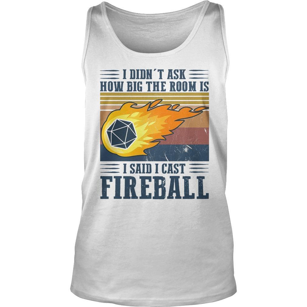 Vintage I Didn't Ask How Big The Room Is I Said I Cast Fireball Tank Top