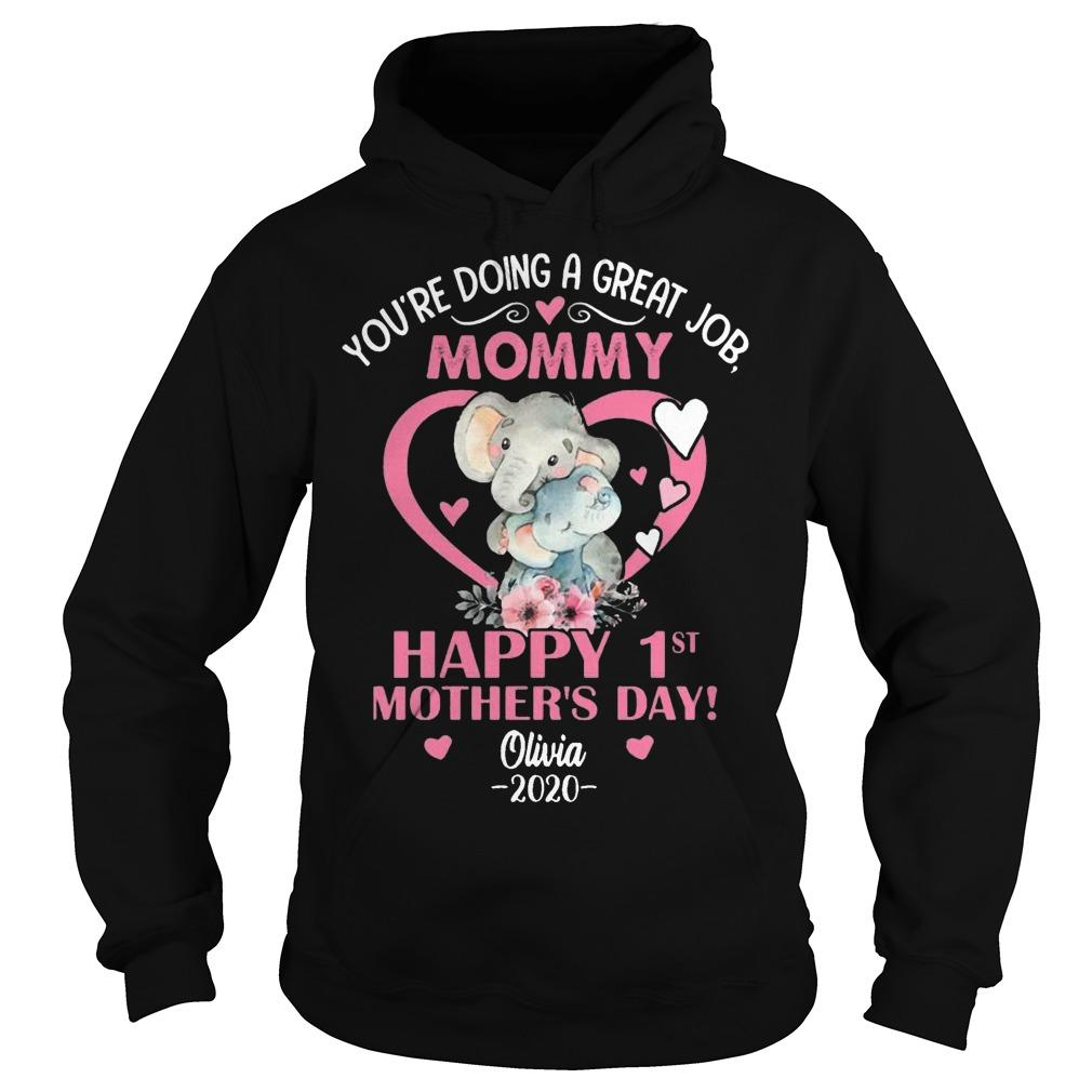 You're Doing A Great Job Mommy Happy 1st Mother's Day Olivia 2020 Hoodie