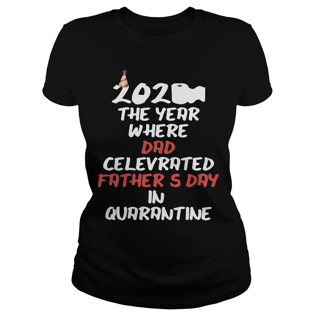 2020 The Year Where Dad Celebrated Father's Day In Quarantine Longsleeve
