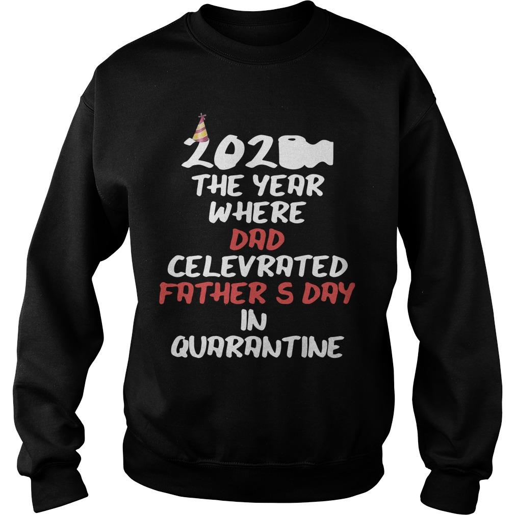 2020 The Year Where Dad Celebrated Father's Day In Quarantine Sweater