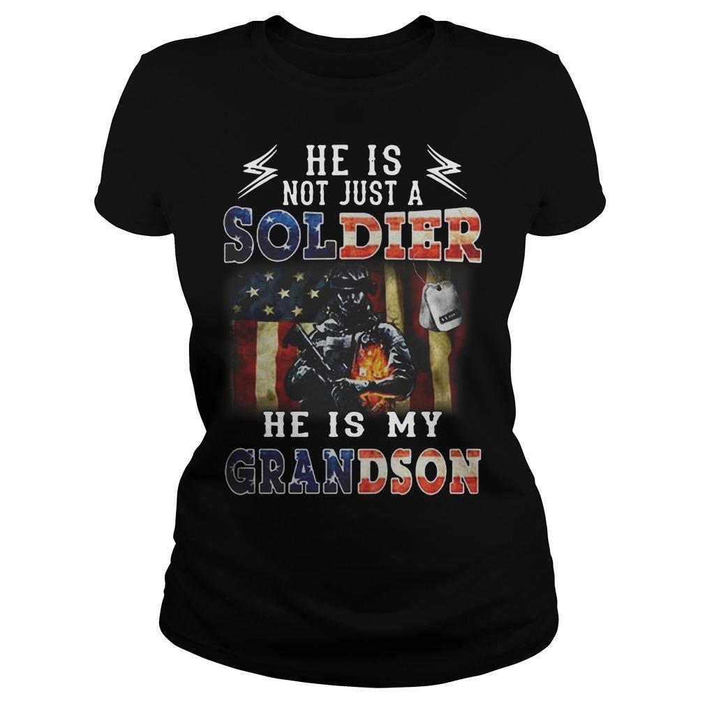 American Flag He Is Not Just A Soldier He Is My Grandson Longsleeve