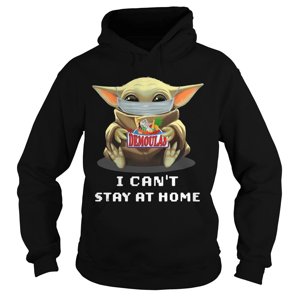 Baby Yoda Mask Hugging Demoulas I Can't Stay At Home Hoodie