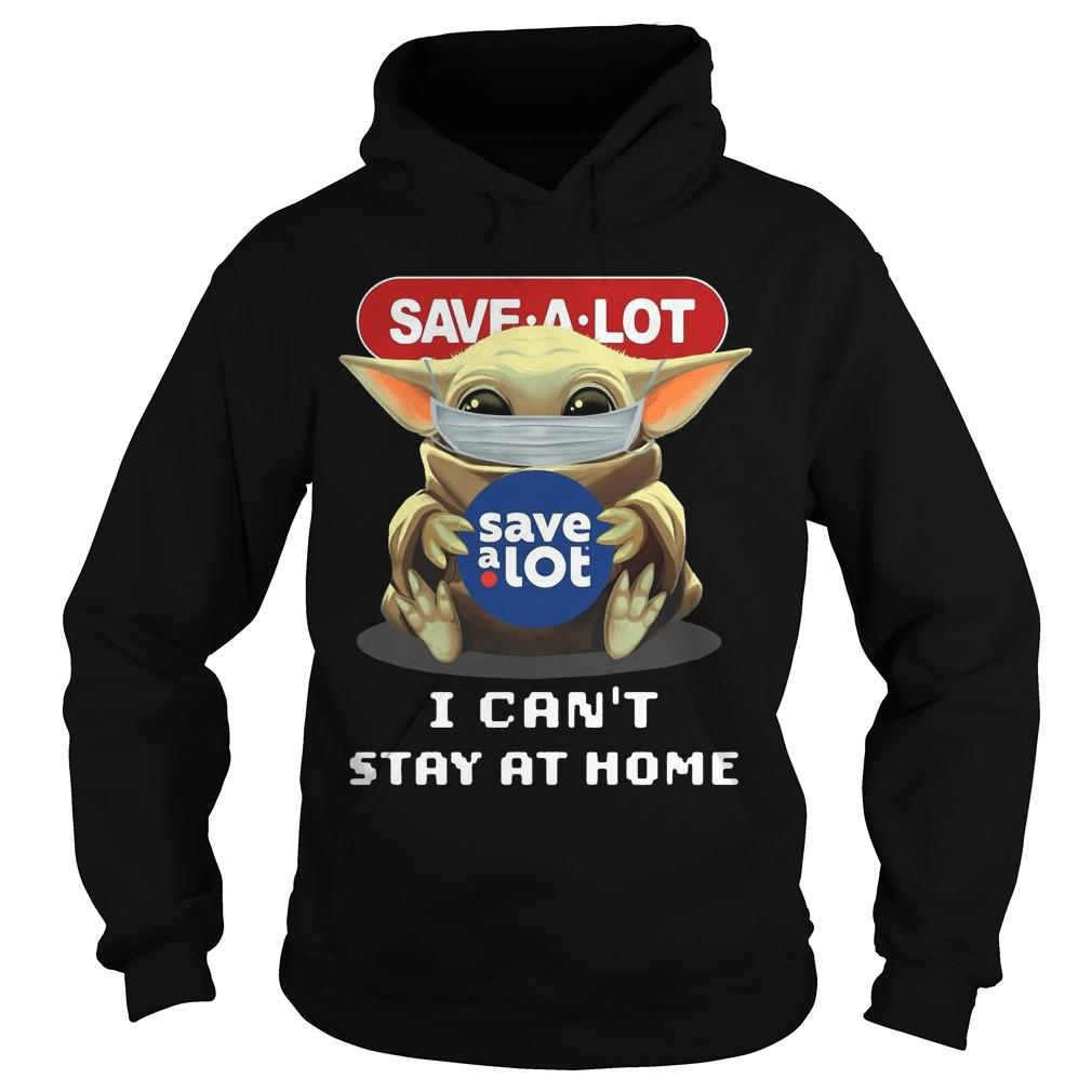 Baby Yoda Mask Hugging Save A Lot I Can't Stay At Home Hoodie