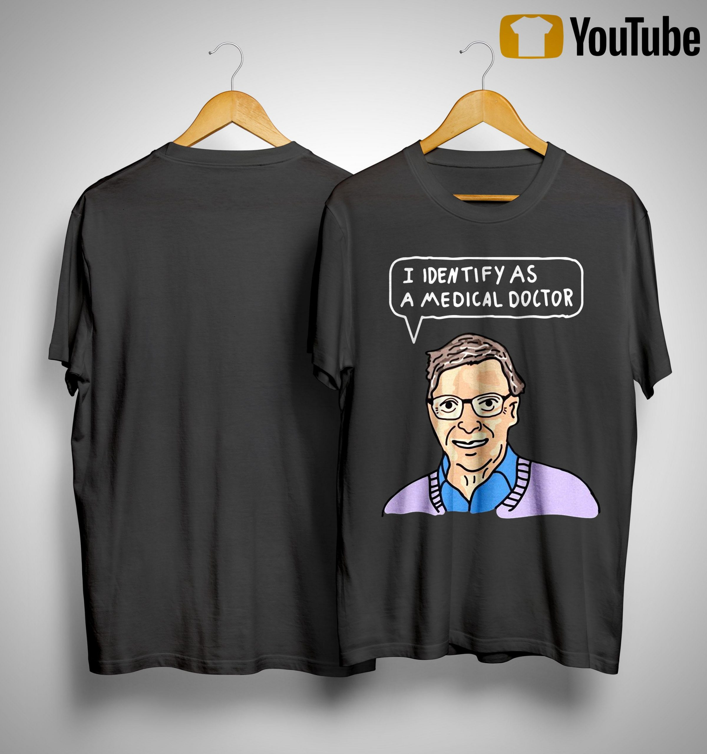 Bill Gates I Identify As A Medical Doctor Shirt