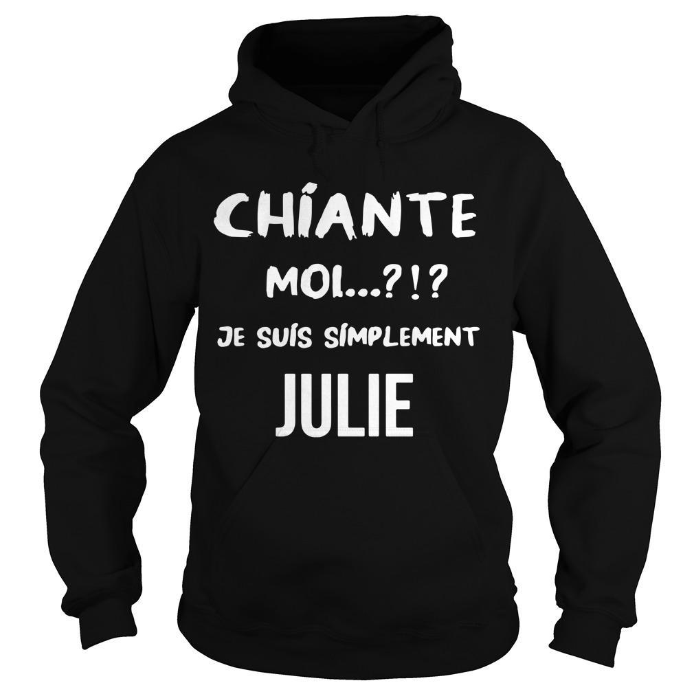 Chiante Moi Je Suis Simplement Julie Hoodie