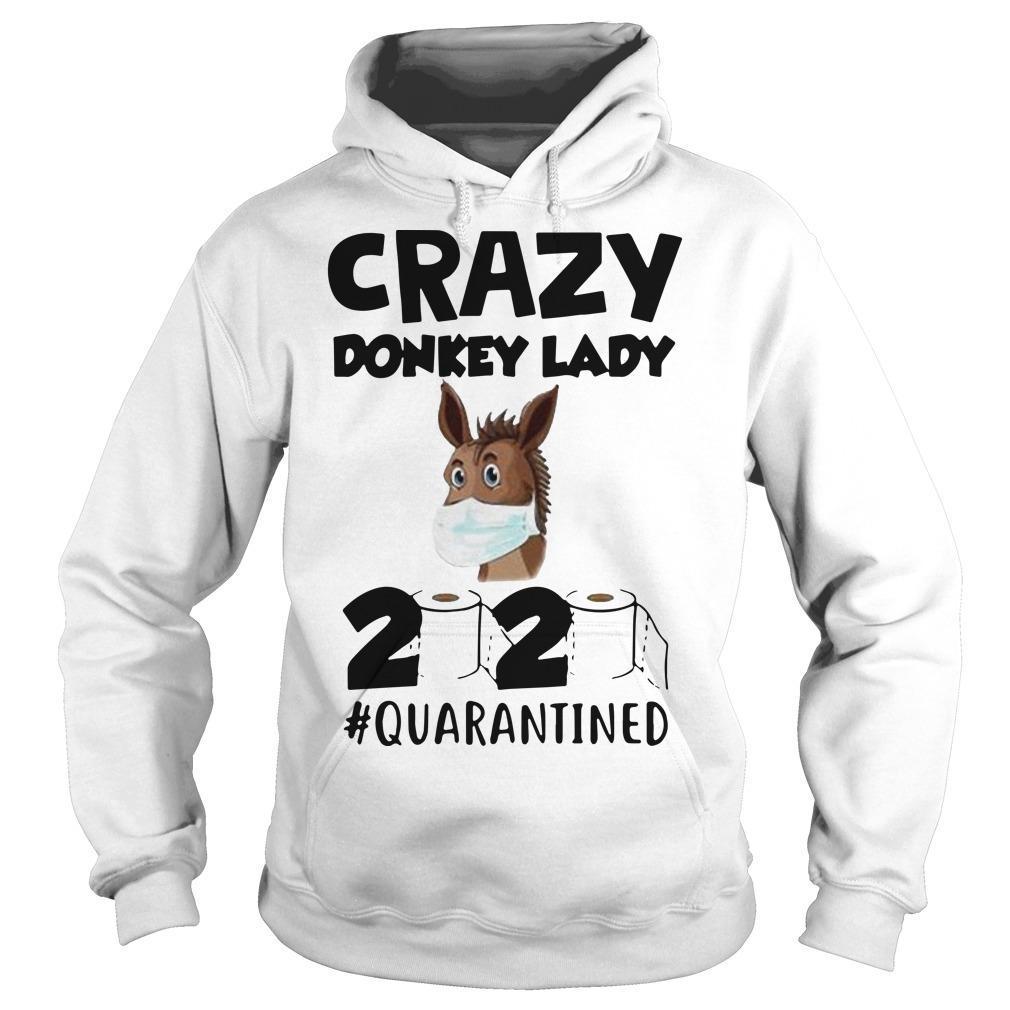 Crazy Donkey Lady 2020 Quarantined Hoodie