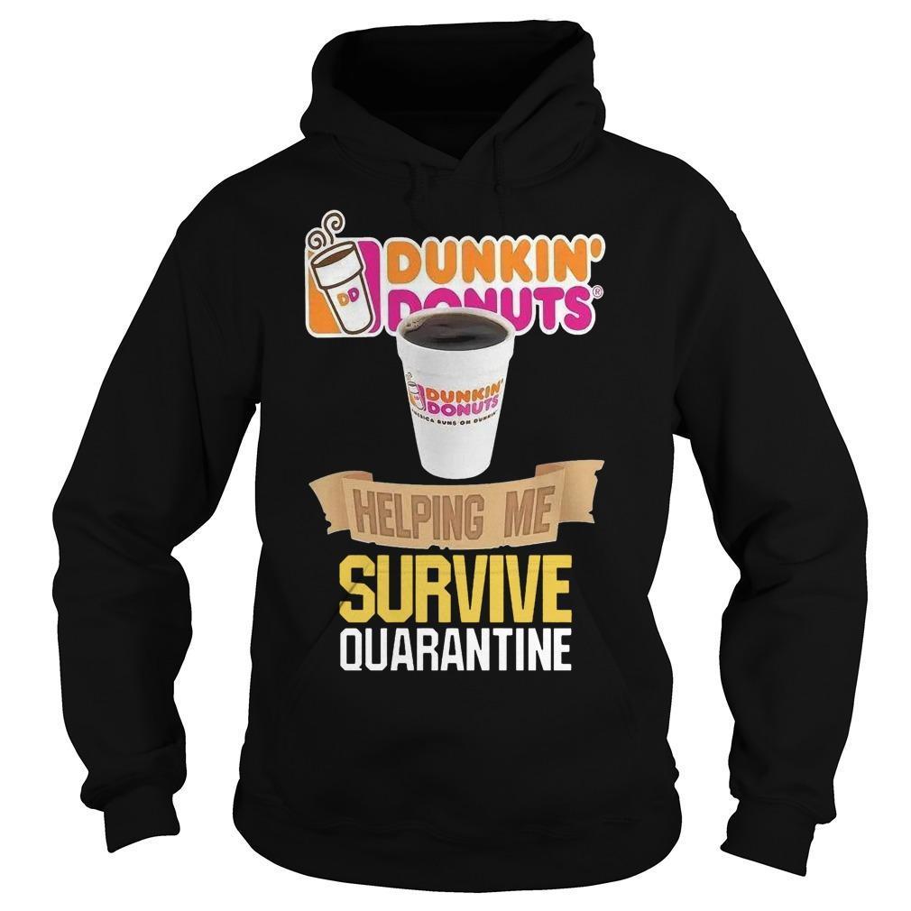 Dunkin' Donuts Helping Me Survive Quarantine Hoodie