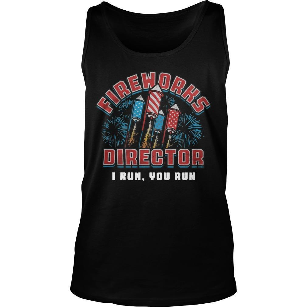 Fireworks Director I Run You Run Tank Top