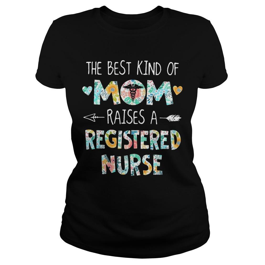 Floral The Best Kind Of Mom Raises A Registered Nurse Longsleeve