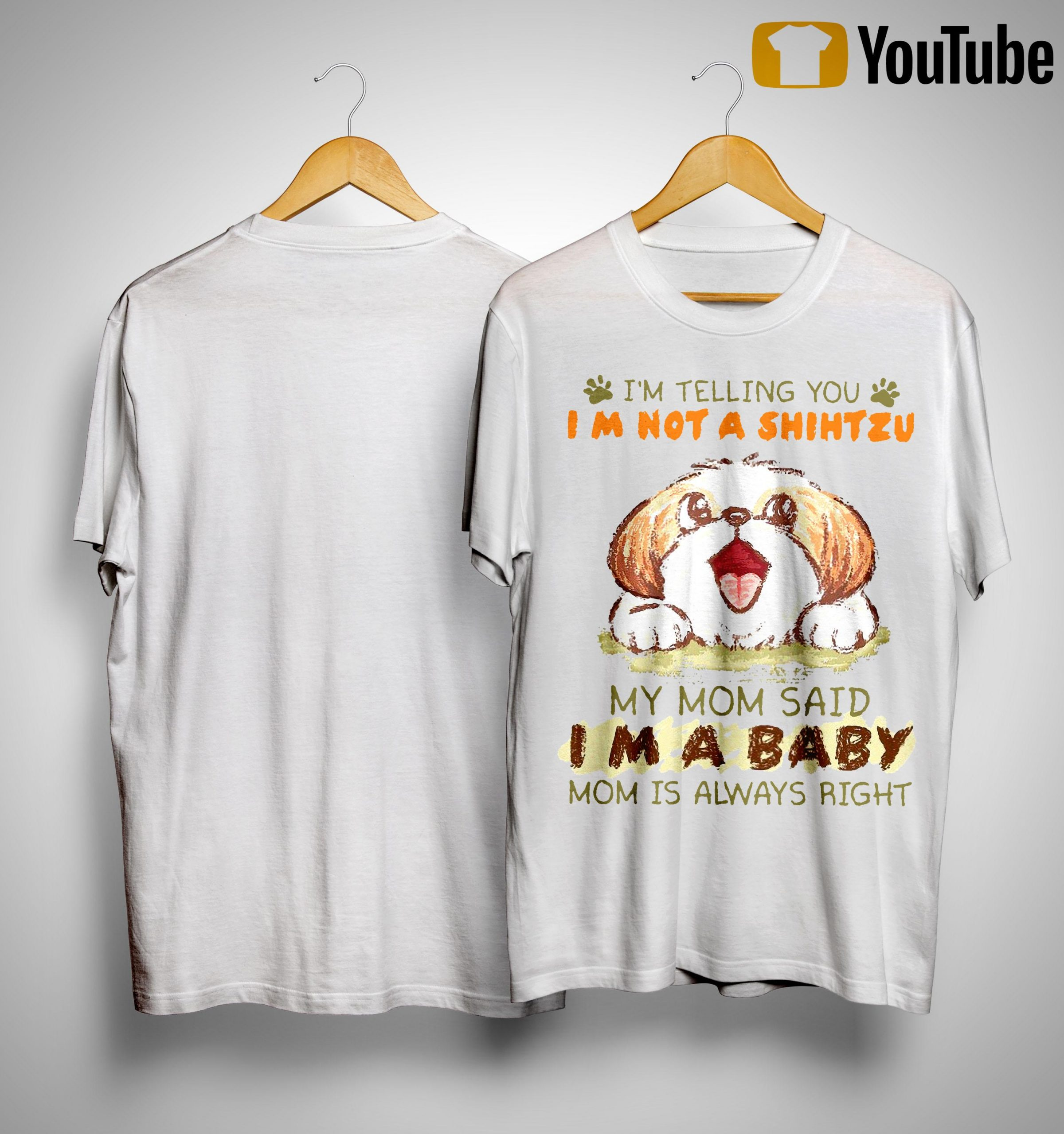 I'm Telling You I'm Not A Shih Tzu My Mom Said I'm A Baby Shirt