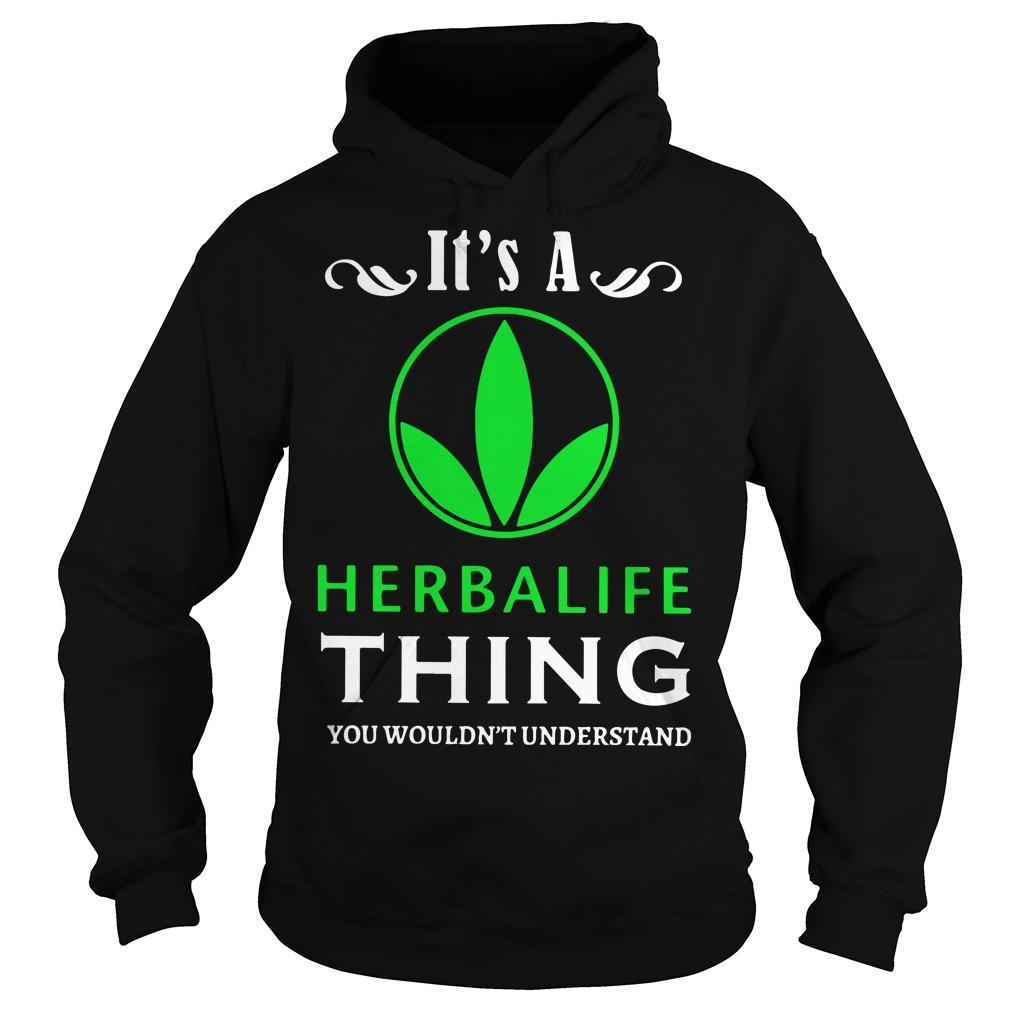 It's A Herbalife Thing You Wouldn't Understand Hoodie