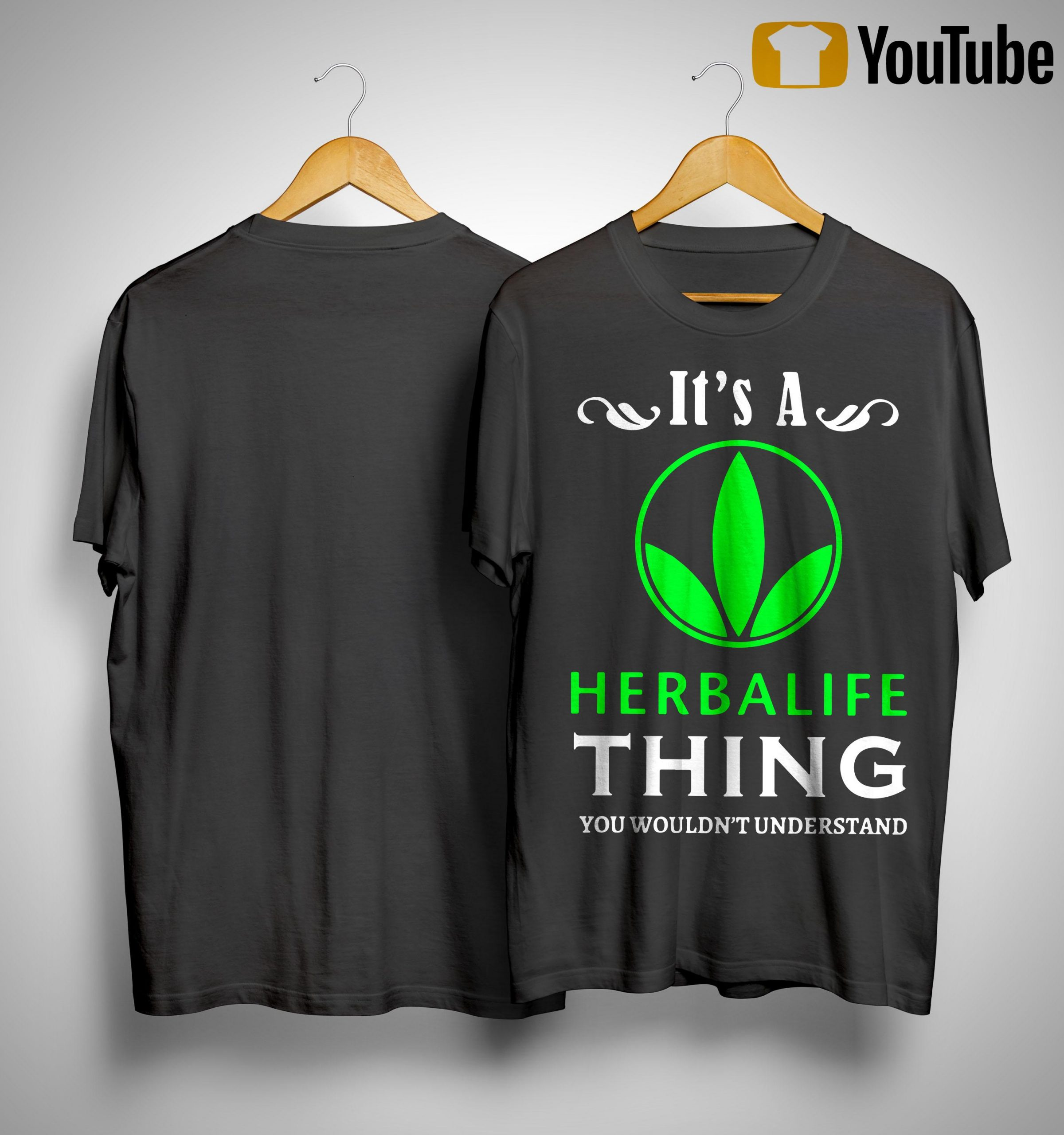 It's A Herbalife Thing You Wouldn't Understand Shirt