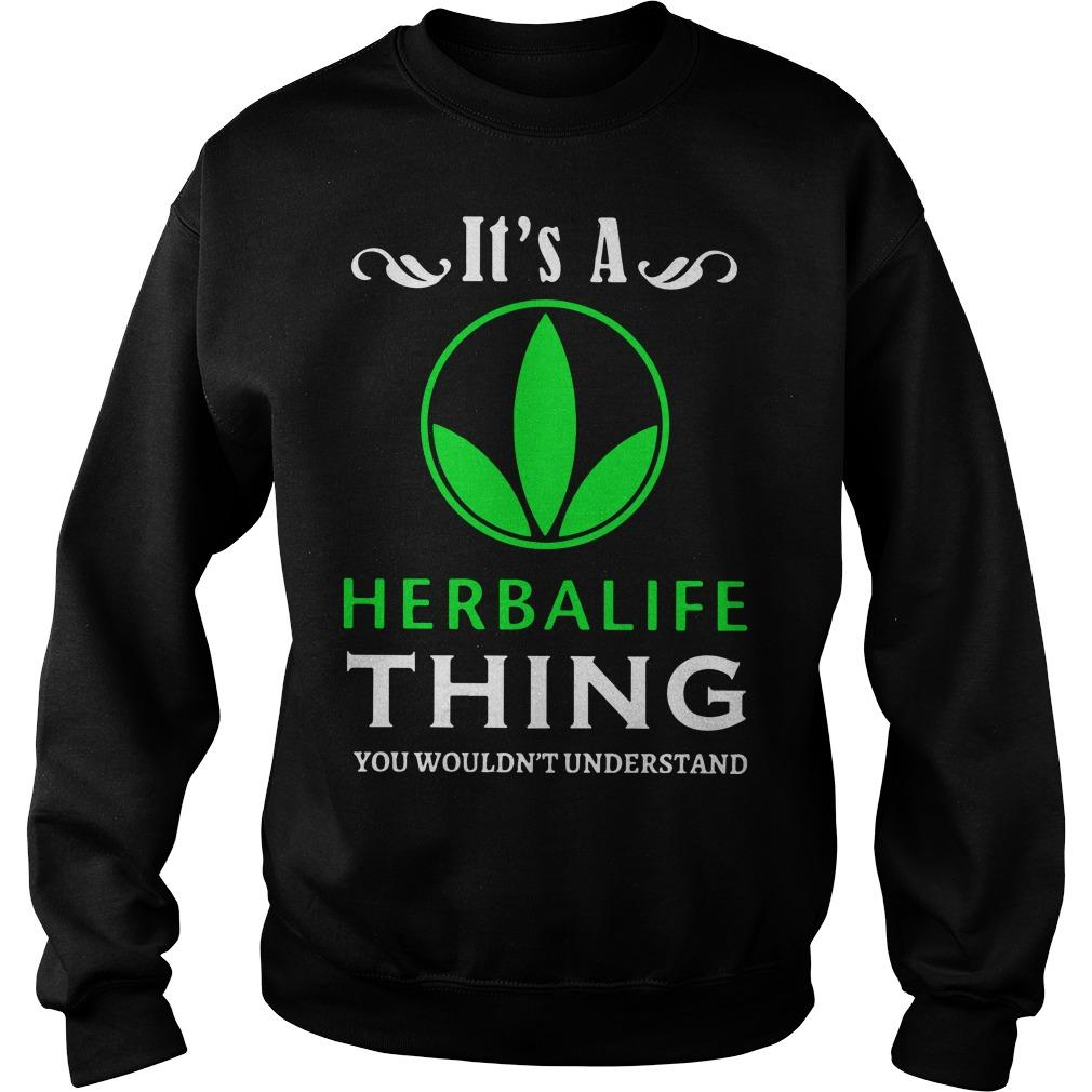It's A Herbalife Thing You Wouldn't Understand Sweater