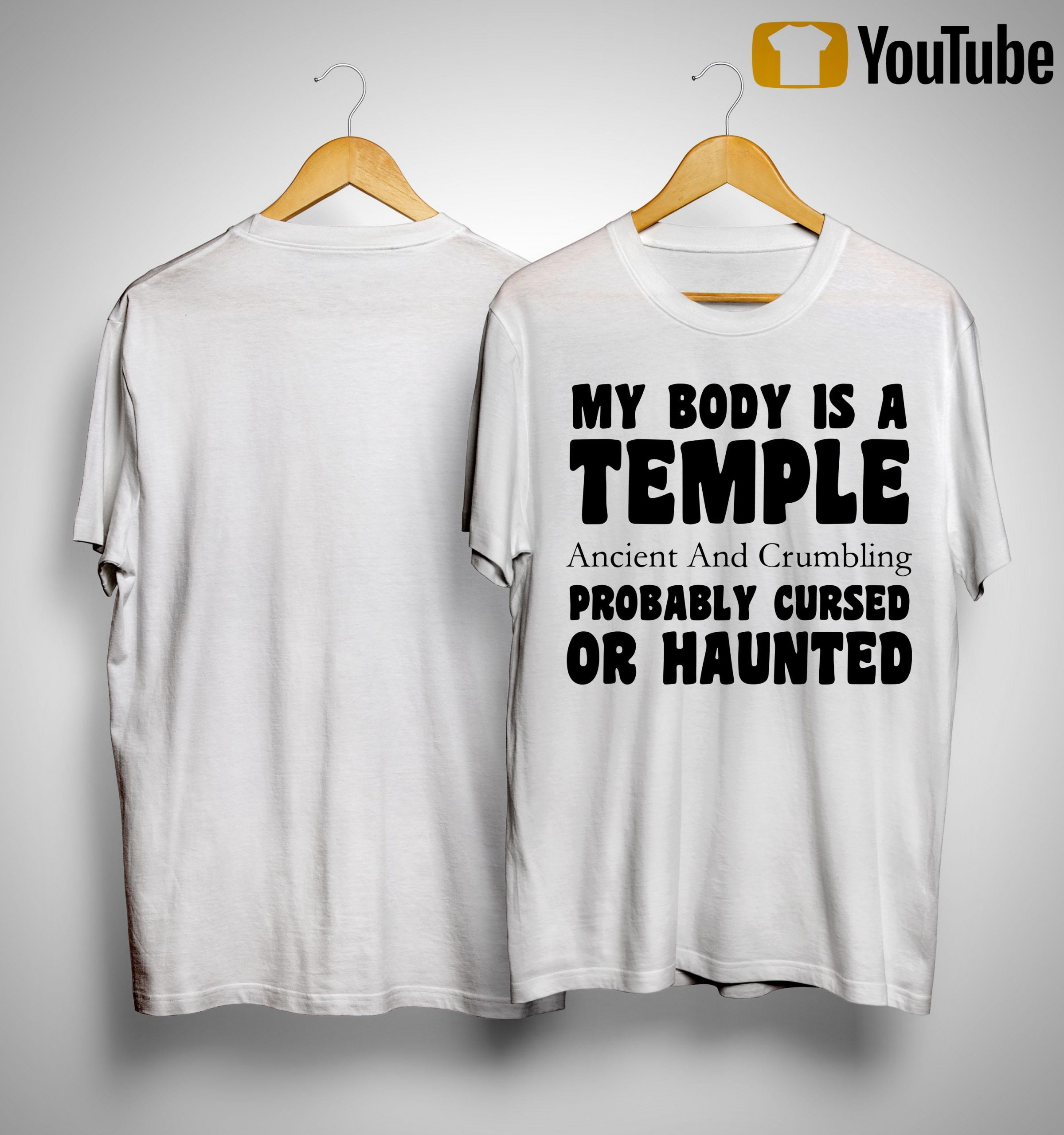 My Body Is A Temple Ancient And Crumbling Probably Cursed Or Haunted Shirt