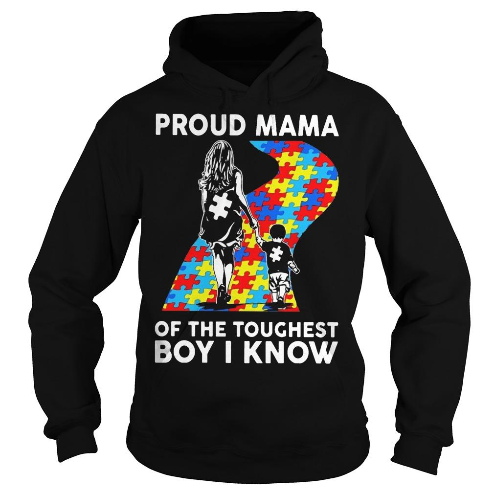Proud Mama Of The Toughest Boy I Know Hoodie